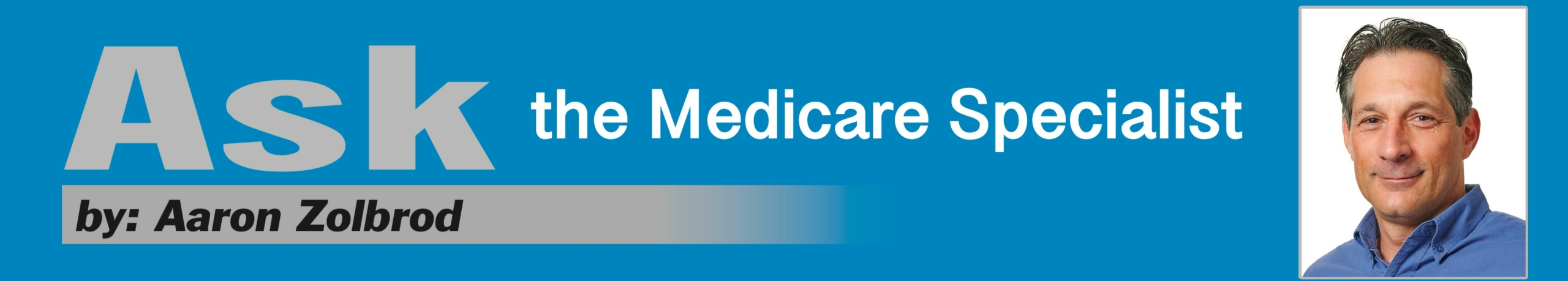 Ask the Medicare Specialist